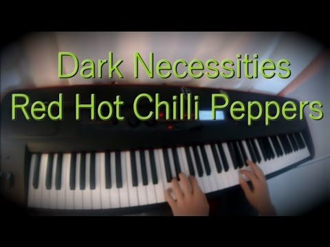 Dark Necessities - Red Hot Chilli Peppers -  Piano Cover