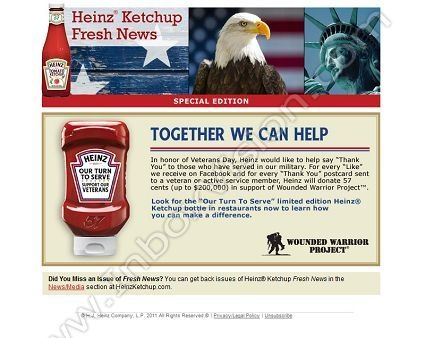 Company:Heinz Ketchup (USA)   Subject:it's Our Turn to Serve This Veterans Day         INBOXVISION, a global email gallery/database of 1.5 million B2C and B2B promotional email/newsletter templates, provides email design ideas and email marketing intelligence. www.inboxvision.c... #EmailMarketing  #DigitalMarketing  #EmailDesign  #EmailTemplate  #InboxVision  #SocialMedia  #EmailNewsletters