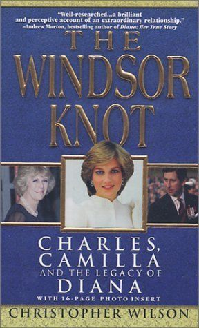 The Windsor Knot: Charles, Camilla and the Legacy of Diana... | Buch | gebraucht 9780786015191 | eBay