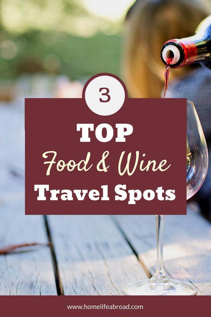 Top 3 Food Wine Travel Destinations Of 2018 In 2020