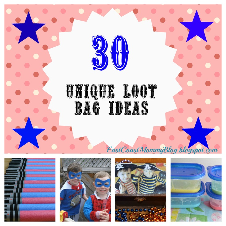 East Coast Mommy: 30 {Unique} Loot Bag Ideas