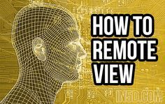FREE Remote Viewing Training Tutorial: How To Remote View - 11/29/2015 - http://in5d.com/how-to-remote-view/