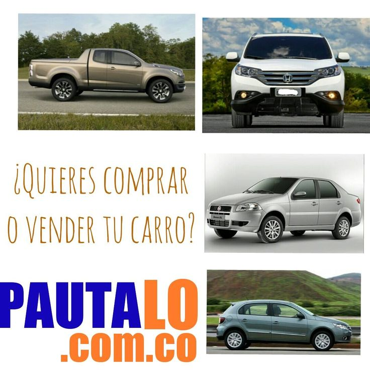¿Quieres VENDER o COMPRAR Carro? Aprovecha ya: http://pautalo.com.co Ingresa a :http://pautalo.com.co/1-vehiculos/listings.html