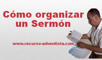 Cómo Organizar un Sermón, Manual-Seminario - PowerPoint