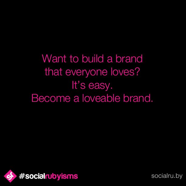 Do you wish to build a brand that everyone loves? It's simple. Become a loveable brand. Spend time building a community by engaging with users and providing them with information that is not only informative, but will put a smile on their faces. Exude passion in everything you do, be friendly and authentic with your online presence and you'll become a brand that's hard NOT to love ;)