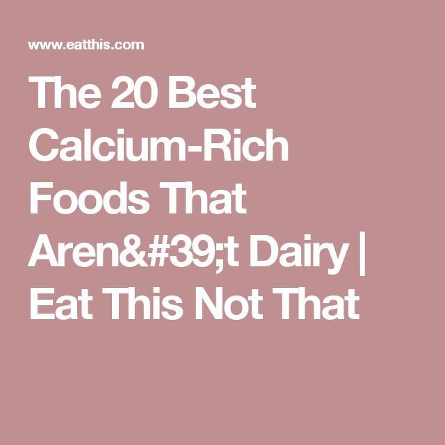 The 20 Best Calcium-Rich Foods That Aren't Dairy   Eat This Not That