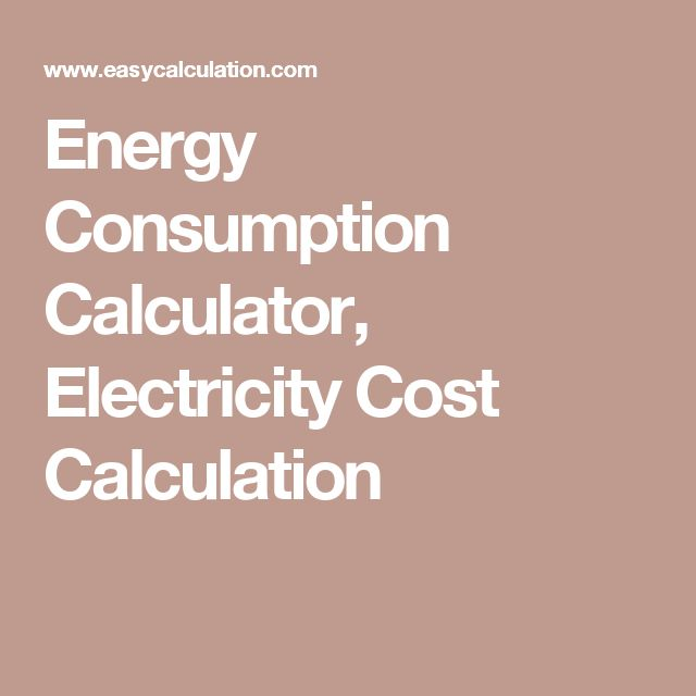 Energy Consumption Calculator, Electricity Cost Calculation