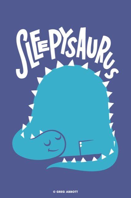 Shhh! Sleepysaurus is sleeping...