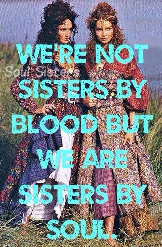 Soul Sisters Yes we are Connected.