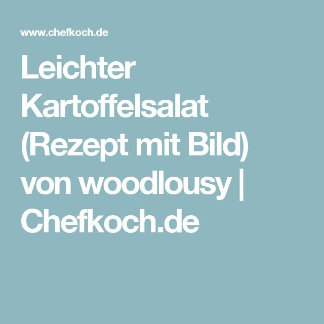Leichter Kartoffelsalat (Rezept mit Bild) von woodlousy   Chefkoch.de