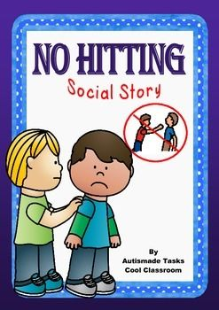 "Social Story ""No hitting"" has been tried and tested with my students.Social stories help a person with autism understand how to  behave or respond in a particular situation using a visual guide describing various social interactions, situations, behaviours, skills or concepts."
