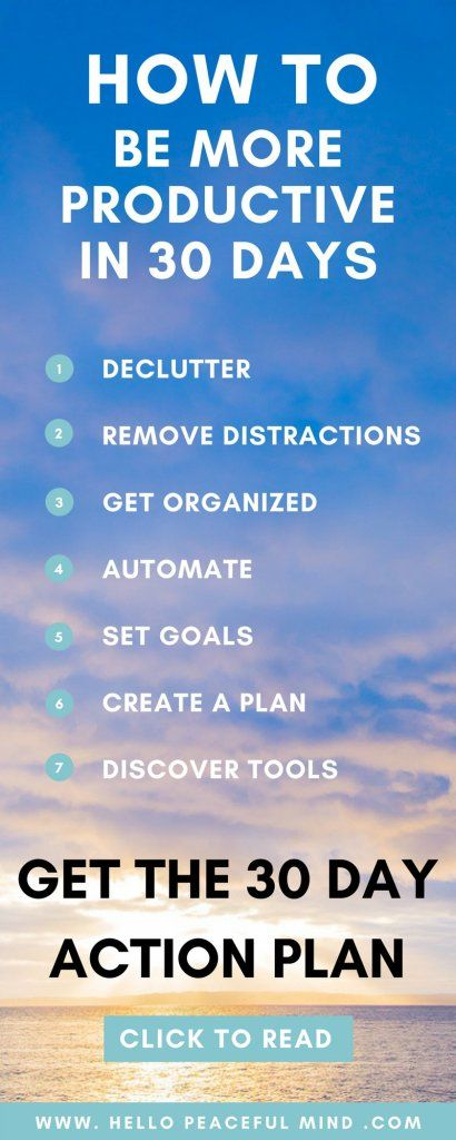 Get the 30 day productivity action plan to accomplish more on www.HelloPeacefulMind.com