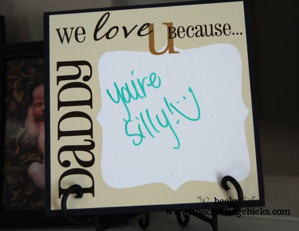 """Father's Day Message....The Crafting Chicks made this an erasable board, but I think the idea would be nice on a handmade card for """"Daddy"""" if you didn't want to make a plaque."""