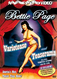 BETTIE PAGE IN VARIETEASE & TEASERAMA - Special Edition DVD, Something Weird Video: BETTIE PAGE IN VARIETEASE & TEASERAMA - Special Edition DVD