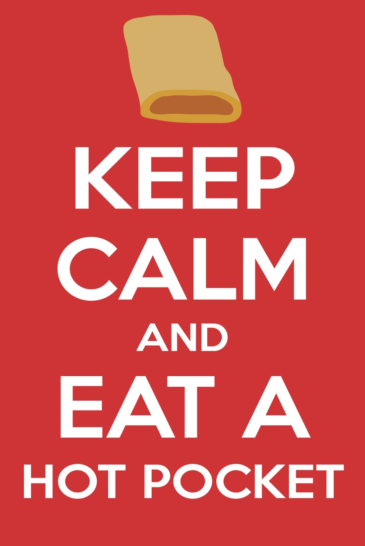Keep calm and love winnie pooh keep calm and carry on image - Keep Calm And Eat A Hot Pocket