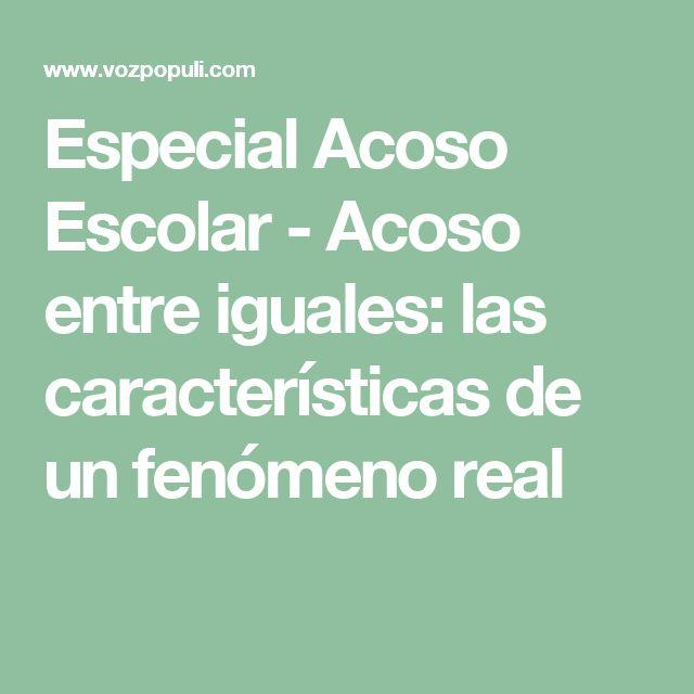 Especial Acoso Escolar - Acoso entre iguales: las características de un fenómeno real