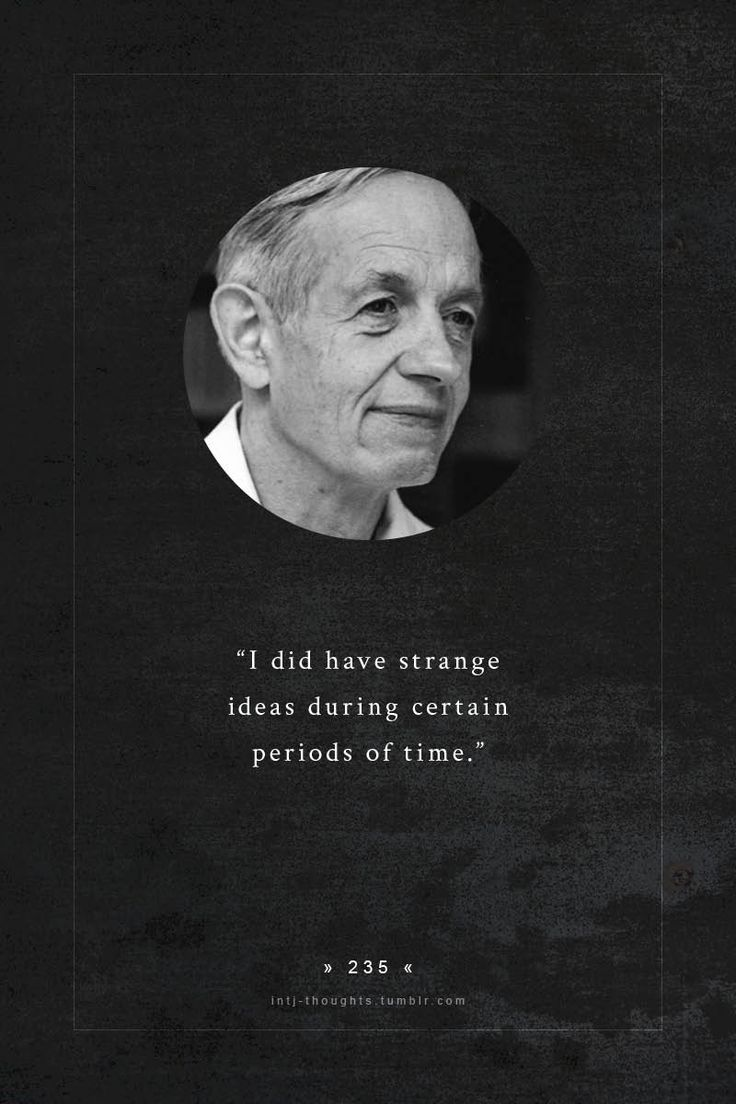 intj - John Nash (born June 13, 1928) an American mathematician whose works in game theory, differential geometry, and partial differential equations have provided insight into the factors that govern...
