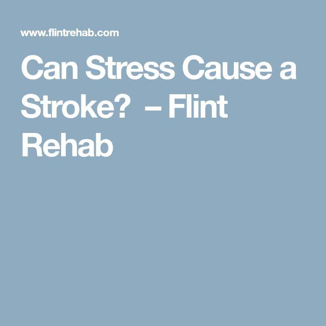 Can Stress Cause a Stroke? – Flint Rehab