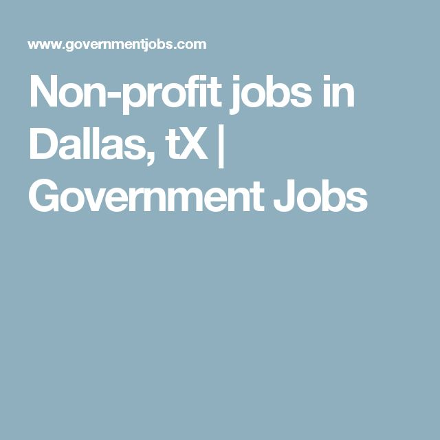 Non-profit jobs in Dallas, tX | Government Jobs