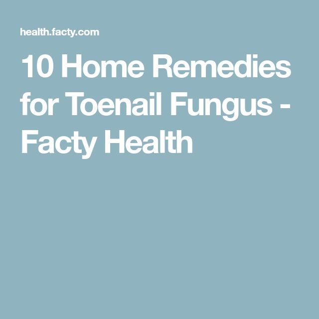 10 Home Remedies for Toenail Fungus - Facty Health