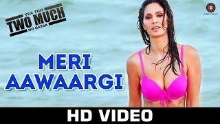 Meri Aawaargi Video Song - Yea Toh Two Much Ho Gayaa (2016)| Ankit Tiwari…