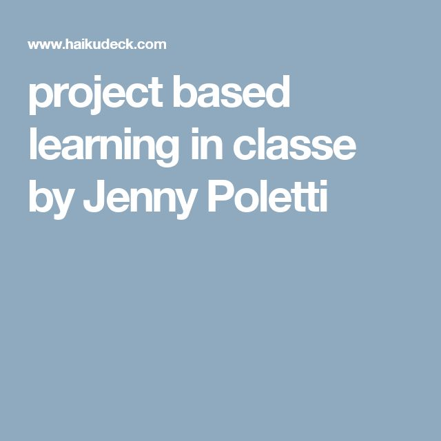 project based learning in classe by Jenny Poletti
