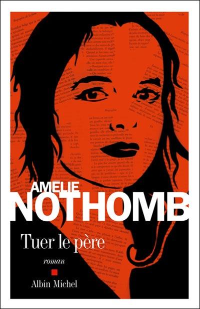 Tuer le père - Amélie NOTHOMB