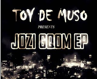 Toy De Muso : JOZI GQOM EP OUT ON TRAXSOURCE 18 FEBRUARY 2018