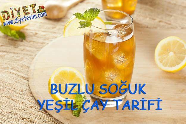 Buzlu Soğuk Yeşil Çay Tarifi | Sağlıklı Zayıfla Mutlu Kal