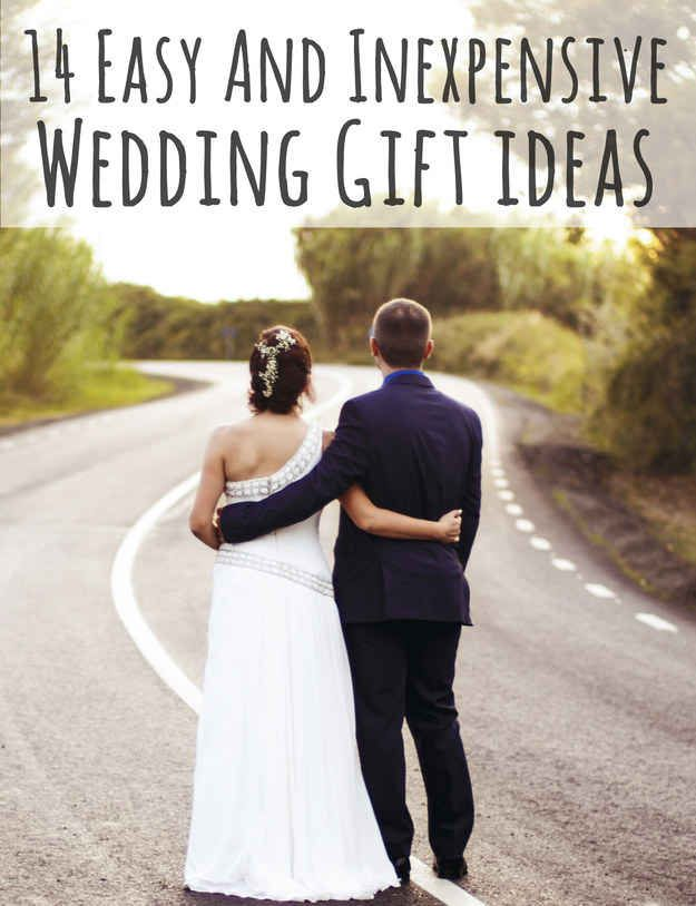 14 Easy And Inexpensive Wedding Gift Ideas. http://www.buzzfeed.com/melissaharrison/nexpensive-wedding-gift-ideas?s=mobile