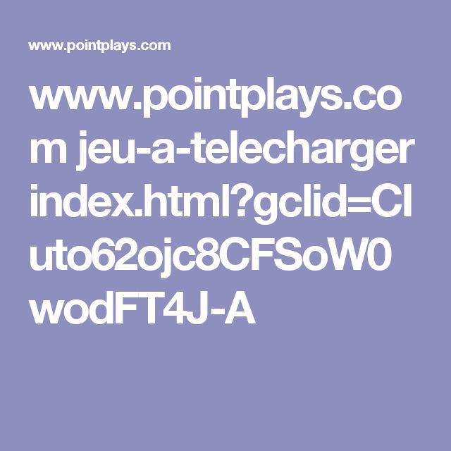 www.pointplays.com jeu-a-telecharger index.html?gclid=CIuto62ojc8CFSoW0wodFT4J-A