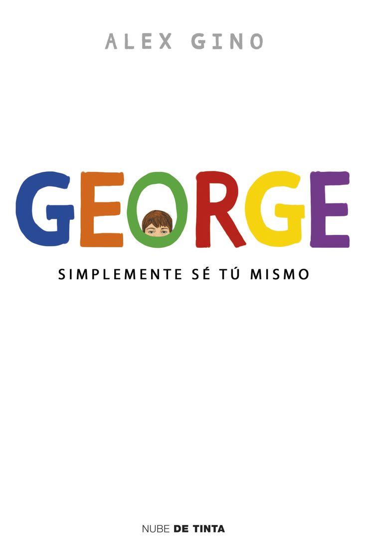 GINO, G., George: simplemente sé tu mismo, Nube de Tinta, 2016
