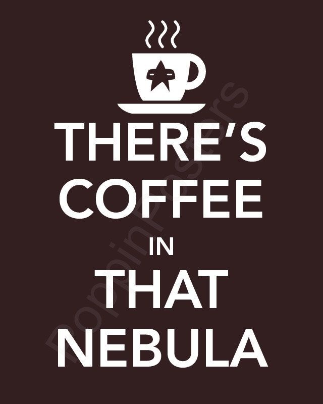 There's Coffee in That Nebula Poster 8x10 print Star Trek Voyager insignia (featured in brown bear)-choose your color. $10.00, via Etsy.