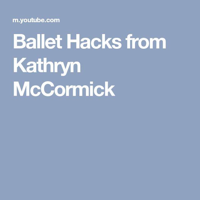 Ballet Hacks from Kathryn McCormick