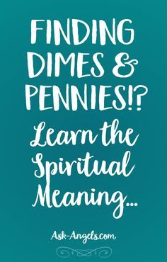 Finding Dimes and Pennies? Learn The Spiritual Meaning Here >>
