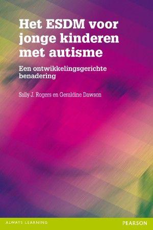 Het ESDM voor jonge kinderen met autisme : een ontwikkelingsgerichte benadering - Rogers, Sally J. - plaats 462.4 # Autistische kinderen