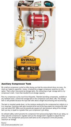 Auxiliary Compressor Tank. By connecting a 5-gal. storage tank to the compressor's tank, it more than doubles its air-storage capacity.