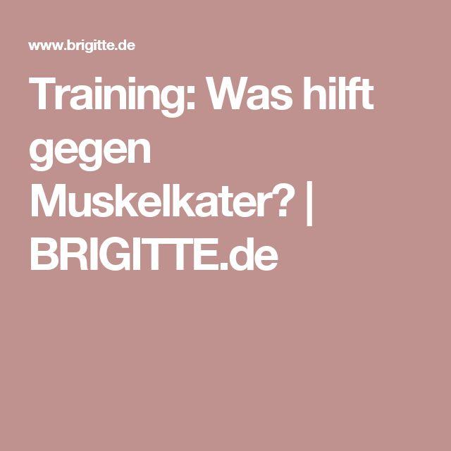 Training: Was hilft gegen Muskelkater? | BRIGITTE.de