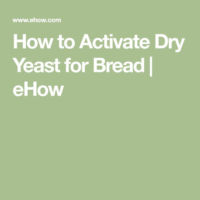 How to Activate Dry Yeast for Bread | eHow