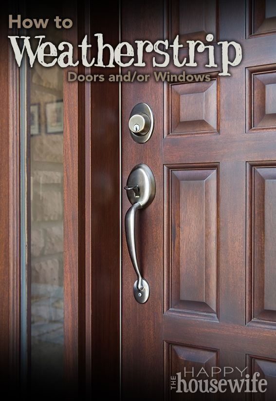 How to weatherstrip doors and windows home cold weather for Windows for cold climates