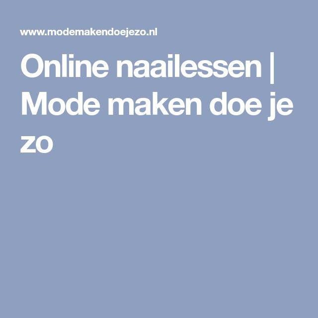 Online naailessen   Mode maken doe je zo
