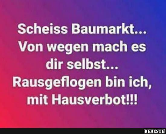 ...eiss Baumarkt.. | Lustige Bilder, Sprüche, Witze, echt lustig