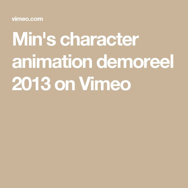 Min's character animation demoreel 2013 on Vimeo