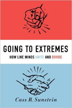 Going to Extremes by Cass Sunstein