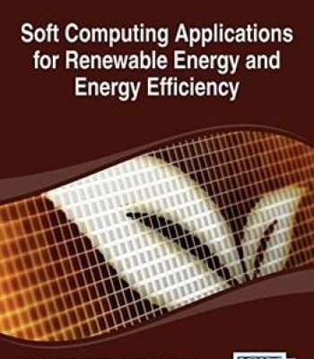 Soft Computing Applications For Renewable Energy And Energy Efficiency PDF