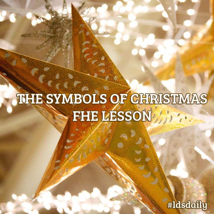 The Symbols Of Christmas Fhe Lesson Christmas Fhe Lesson Christmas Fhe Ideas Family