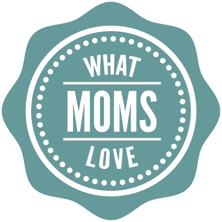 what moms love