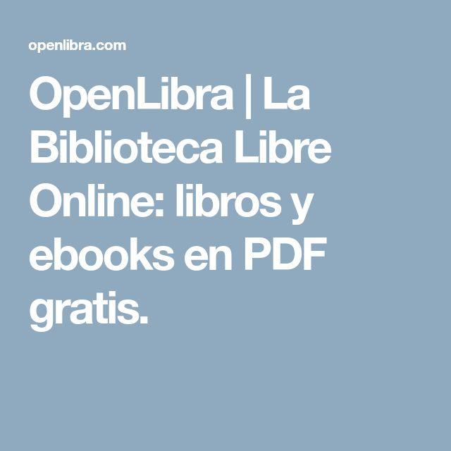 OpenLibra | La Biblioteca Libre Online: libros y ebooks en PDF gratis.