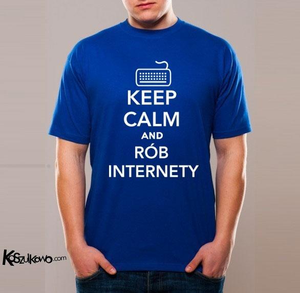 Keep Calm and Rób Internety