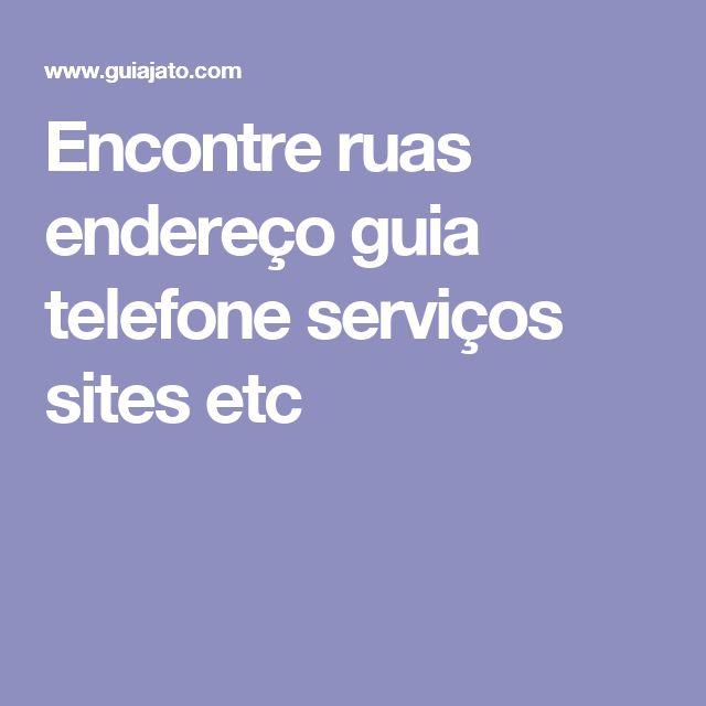 Encontre ruas endereço guia telefone serviços sites etc